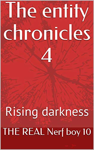 The entity chronicles 4: Rising darkness (English Edition)