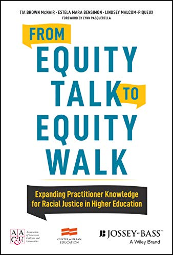 From Equity Talk to Equity Walk: Expanding Practitioner Knowledge for Racial Justice in Higher Education