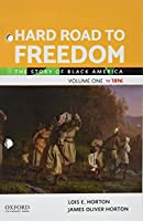 Hard Road to Freedom Volume One: The Story of Black America