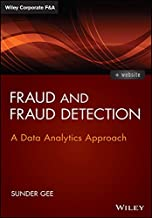 Fraud and Fraud Detection, + Website: A Data Analytics Approach (Wiley Corporate F&A)