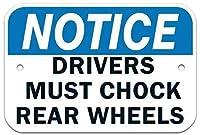 安全標識-ドライバーは後輪をチョックする必要があります。標識と屋外に注意してください。 金属錫サイン通知警告サイン屋外