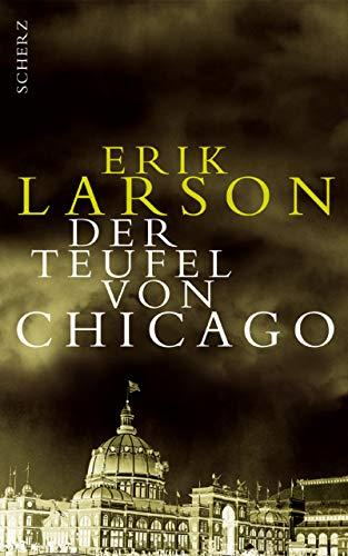 Cover des Mediums: Der Teufel von Chicago - ein Architekt, ein Mörder und die       Weltausstellung, die Amerika veränderte