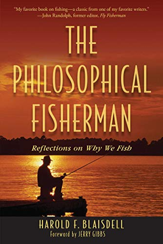 The Philosophical Fisherman: Reflections on Why We Fish