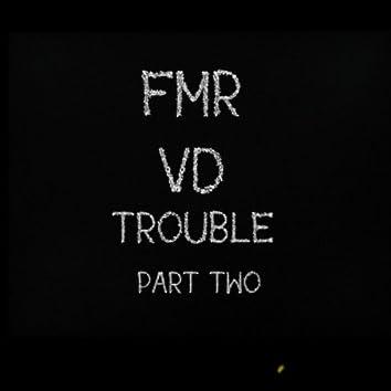Trouble, Pt. 2