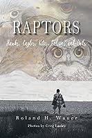 Raptors: Hawks, Eagles, Kites Falcons and Owls