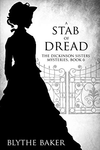 A Stab of Dread (The Dickinson Sisters Mysteries Book 6) by [Blythe Baker]