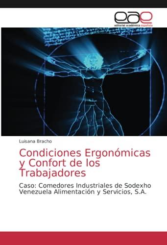 Condiciones Ergonómicas y Confort de los Trabajadores: Caso: Comedores Industriales de Sodexho...