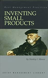 Inventing Small Products (Crisp Management Library)