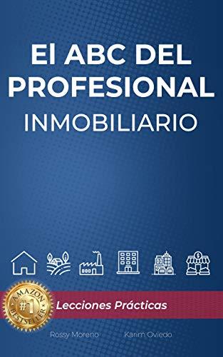 ABC del Profesional Inmobiliario: Lecciones Prácticas
