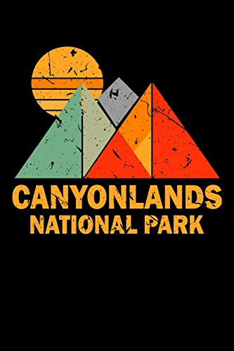 Canyonlands National Park: Funny 6 x 9 Inch Blank Lined Journal 120 Pages