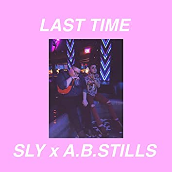 Last Time (feat. SLY)