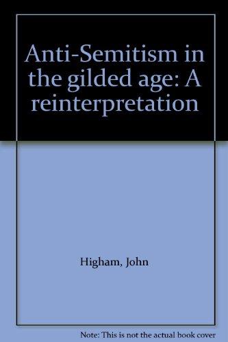 Anti-Semitism in the gilded age: A reinterpretation
