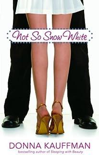 Not So Snow White (Glass Slipper, Inc. Book 4)