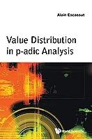 Value Distribution in P-adic Analysis