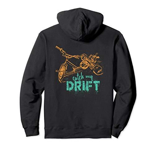 Drift Trike Catch My Drift Motorized Bikes Bikers Racing Art Pullover Hoodie