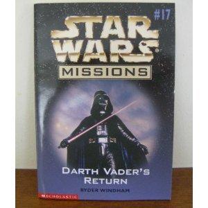 Darth Vader's Return (Star Wars Missions, No. 17) - Book  of the Star Wars Legends