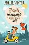 Heiratsschwindler küsst man nicht: Romantische Komödie