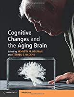 Cognitive Changes and the Aging Brain Front Cover