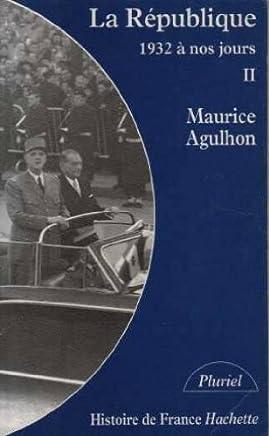 LA REPUBLIQUE. Tome 2, Nouveaux drames et nouveaux espoirs (1932 à nos jours)