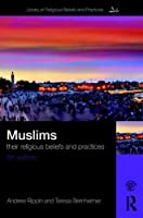 Muslims: Their Religious Beliefs and Practices (The Library of Religious Beliefs and Practices)