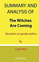Summary and Analysis of The Witches Are Coming: Education on gender politics By Lindy West