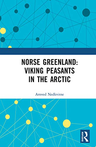 Norse Greenland: Viking Peasants in the Arctic (English Edition)
