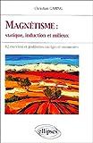 Magnétisme, Statique, induction et milieux - Statique, induction et milieux