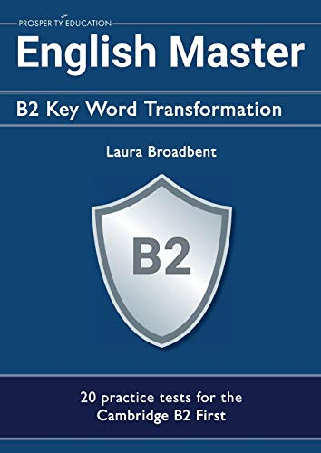 English Master: B2 Key Word Transformation: 20 practice tests for the Cambridge First: 200 test questions with answer keys