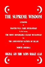The Supreme Wisdom Lessons By Master Fard Muhammad To His Servant: The Most Honorable..
