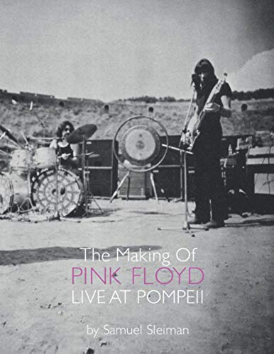 The Making Of Pink Floyd Live At Pompeii