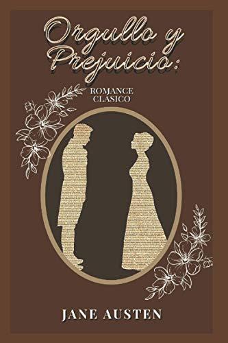Orgullo y Prejuicio: romance clásico