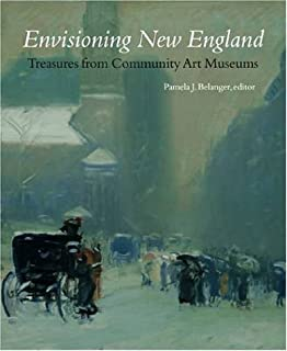 Envisioning New England: Treasures from Community Art Museums