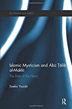 Islamic Mysticism and Abu Talib Al-Makki (Routledge Sufi Series)