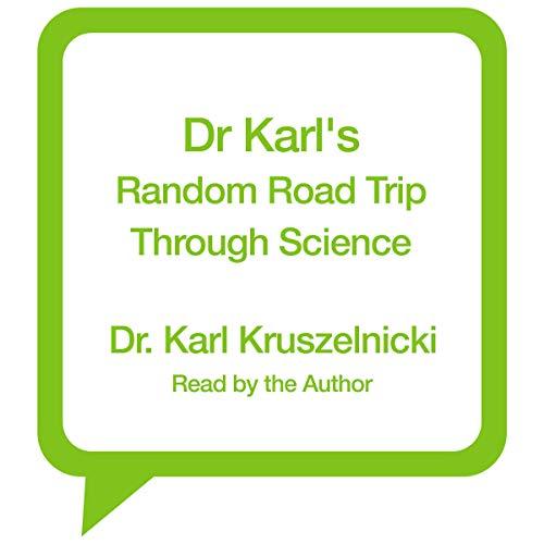 Dr Karl's Random Road Trip Through Science cover art