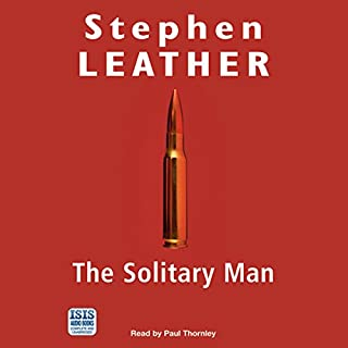 The Solitary Man                   By:                                                                                                                                 Stephen Leather                               Narrated by:                                                                                                                                 Paul Thornley                      Length: 17 hrs and 34 mins     350 ratings     Overall 4.3