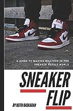 Sneaker Flip: Guide To Making A Million Flipping Sneakers!