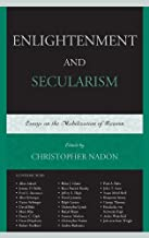 Enlightenment and Secularism: Essays on the Mobilization of Reason