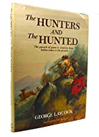 Hunters and the Hunted 0696110059 Book Cover