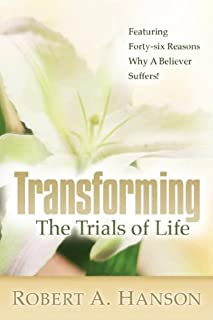 Transforming the Trials of Life