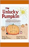The Unlucky Pumpkin (English Edition)