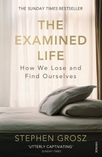 The Examined Life: How We Lose and Find Ourselves (Vintage Books)