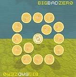 Big Bad Zero