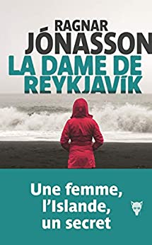 La dame de Reykjavik (Fiction) par [Ragnar Jónasson, Philippe Reilly]