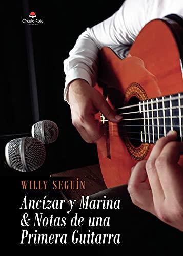 Ancízar y Marina & Notas de una Primera Guitarra