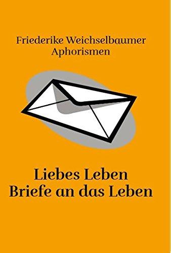Liebes Leben Briefe an das Leben: Sonderband Nr. 8