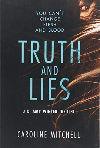 Truth and Lies: 1 (A DI Amy Winter Thriller, 1)