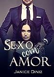 Sexo com Amor: (LIVRO ÚNICO) (Portuguese Edition)