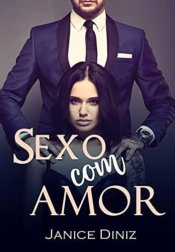 Sexo com Amor: (LIVRO ÚNICO)