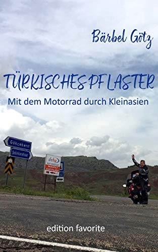Türkisches Pflaster: Mit dem Motorrad durch Kleinasien