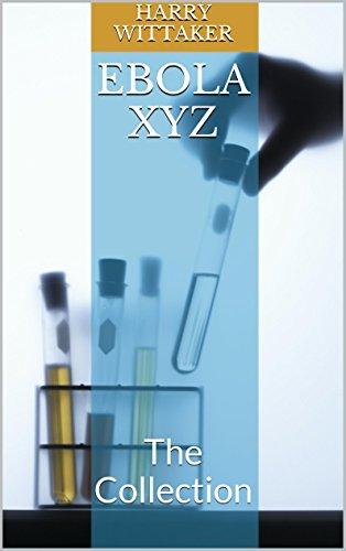 Ebola XYZ: The Collection (English Edition)